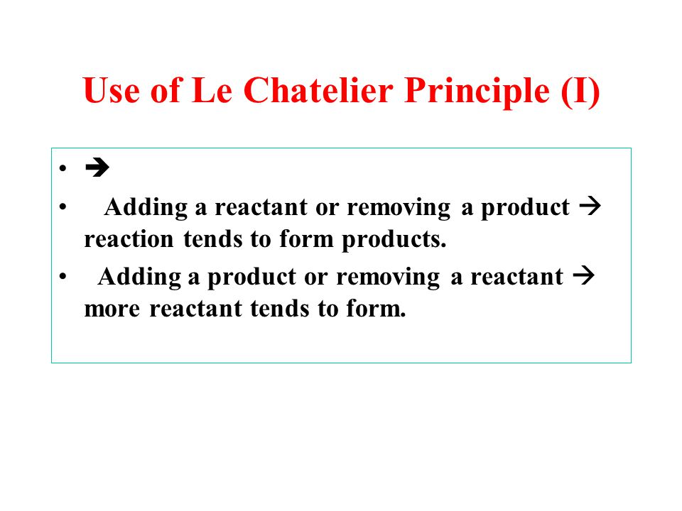 Use of Le Chatelier Principle (I)