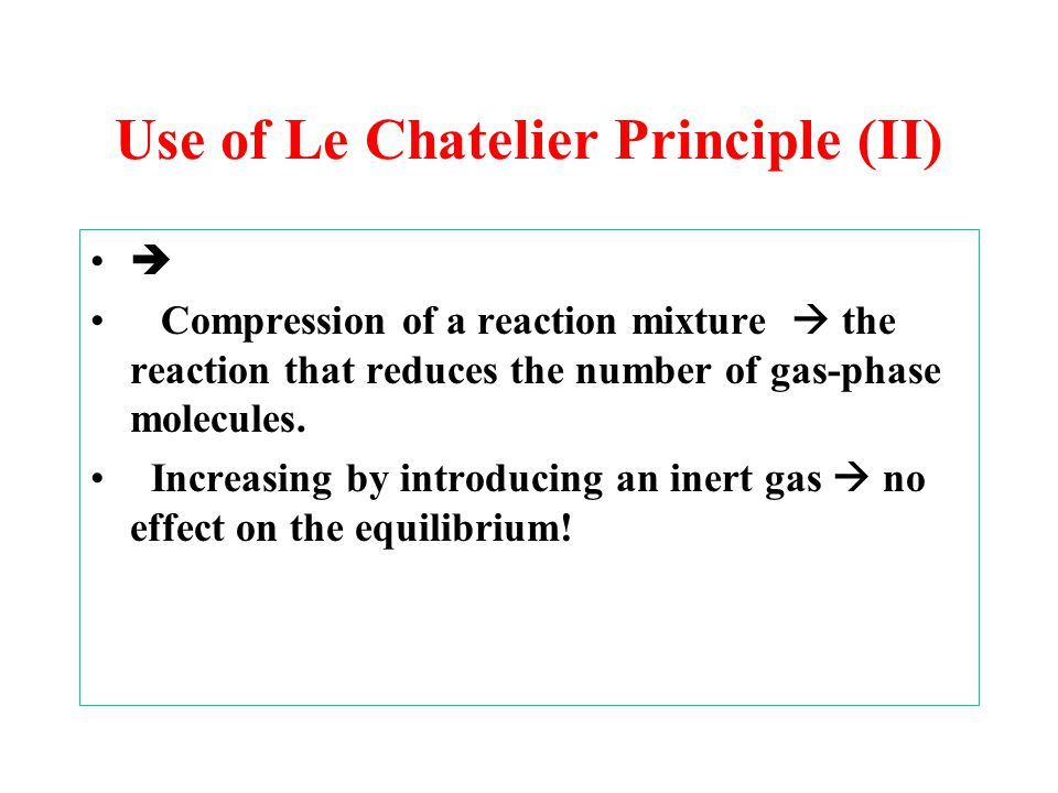 Use of Le Chatelier Principle (II)