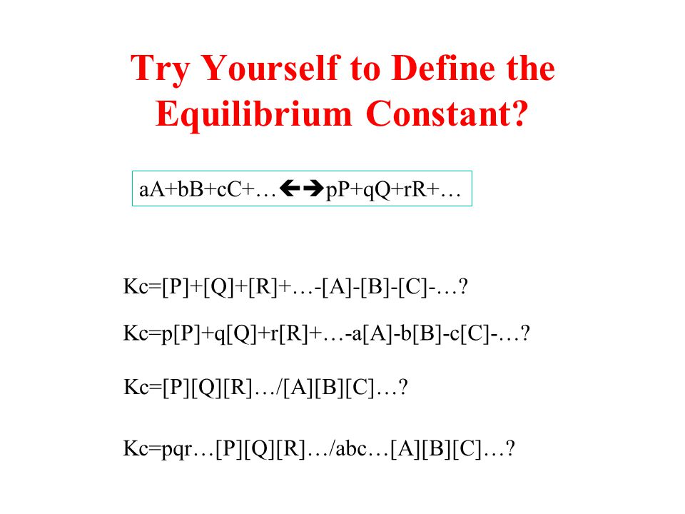 Try Yourself to Define the Equilibrium Constant
