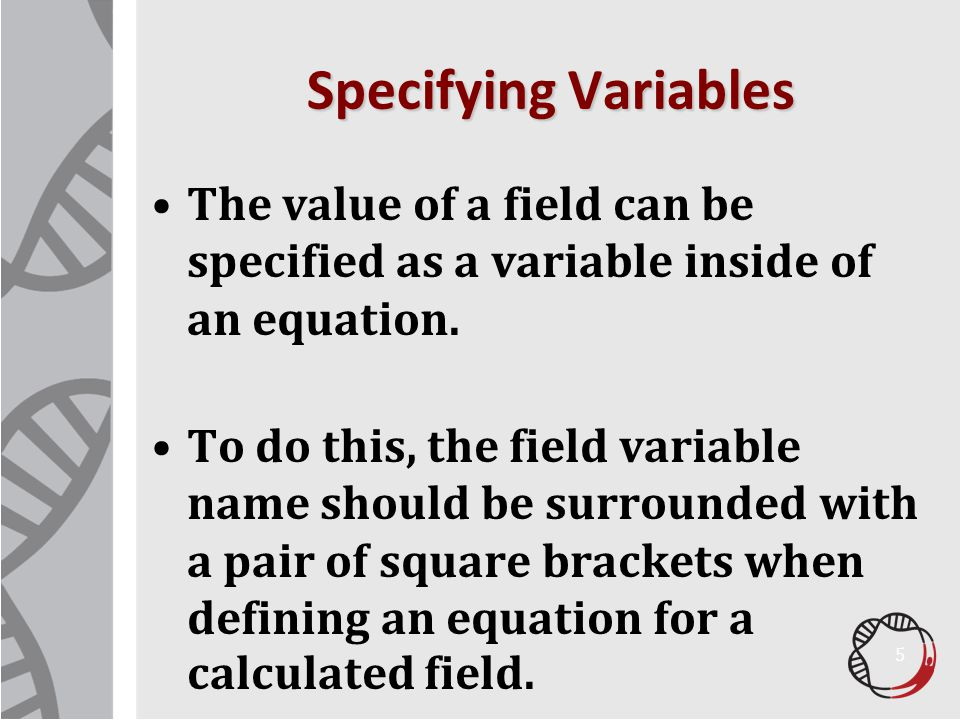 REDCap Boot Camp 4/10/2017. Specifying Variables. The value of a field can be specified as a variable inside of an equation.