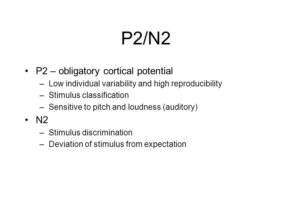 P2/N2 P2 – obligatory cortical potential N2