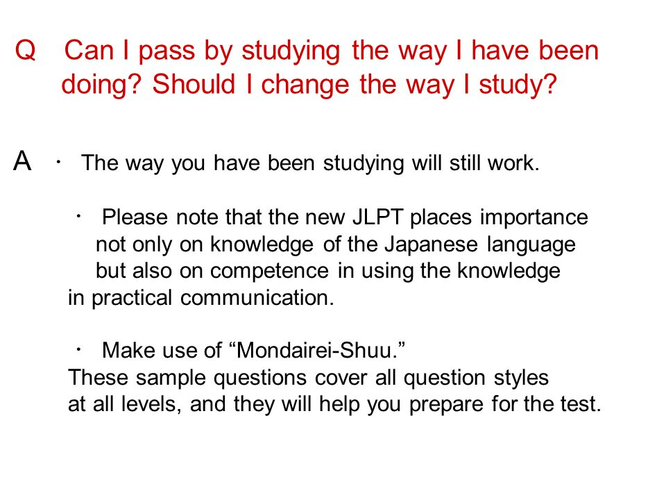 Q Can I pass by studying the way I have been