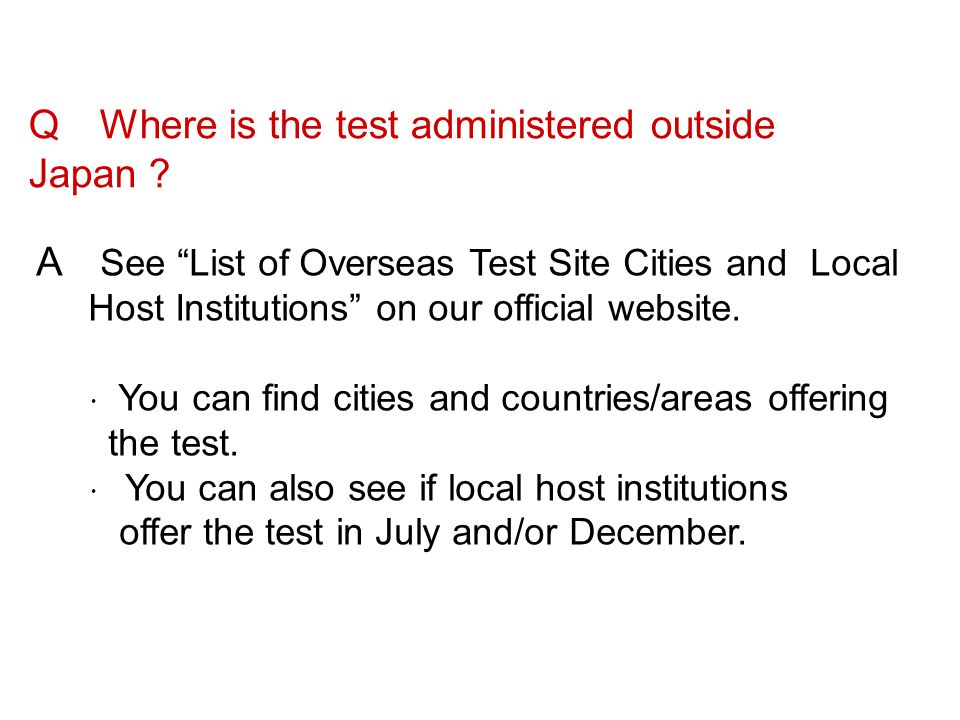 Q Where is the test administered outside Japan
