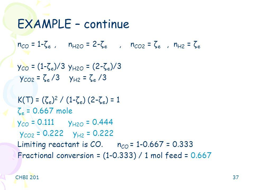 EXAMPLE – continue nCO = 1-ζe , nH2O = 2-ζe , nCO2 = ζe , nH2 = ζe