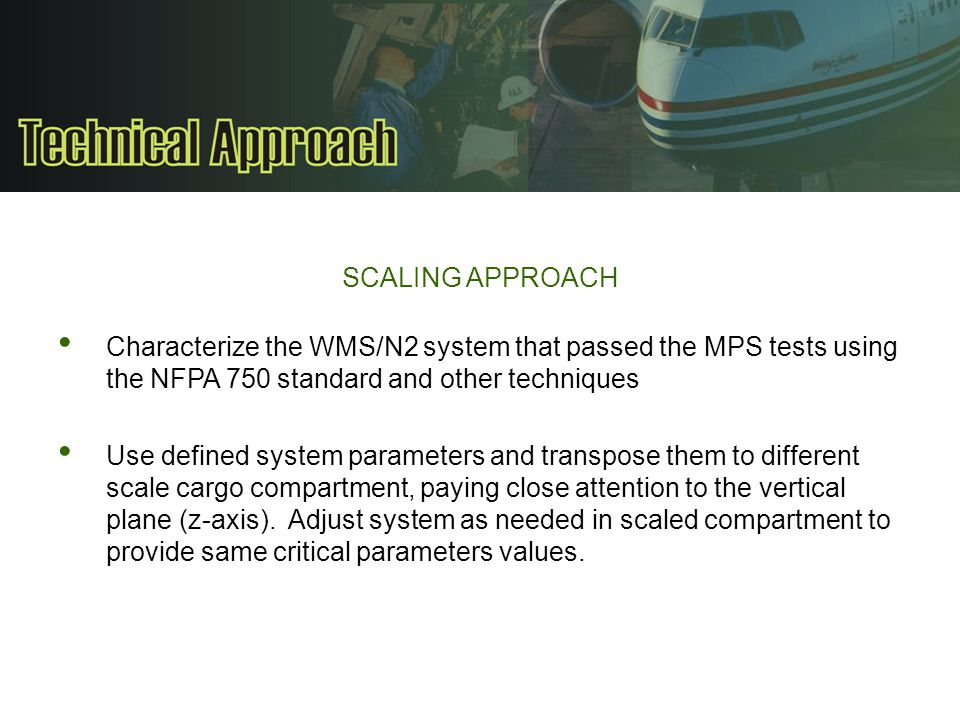 SCALING APPROACH Characterize the WMS/N2 system that passed the MPS tests using the NFPA 750 standard and other techniques.
