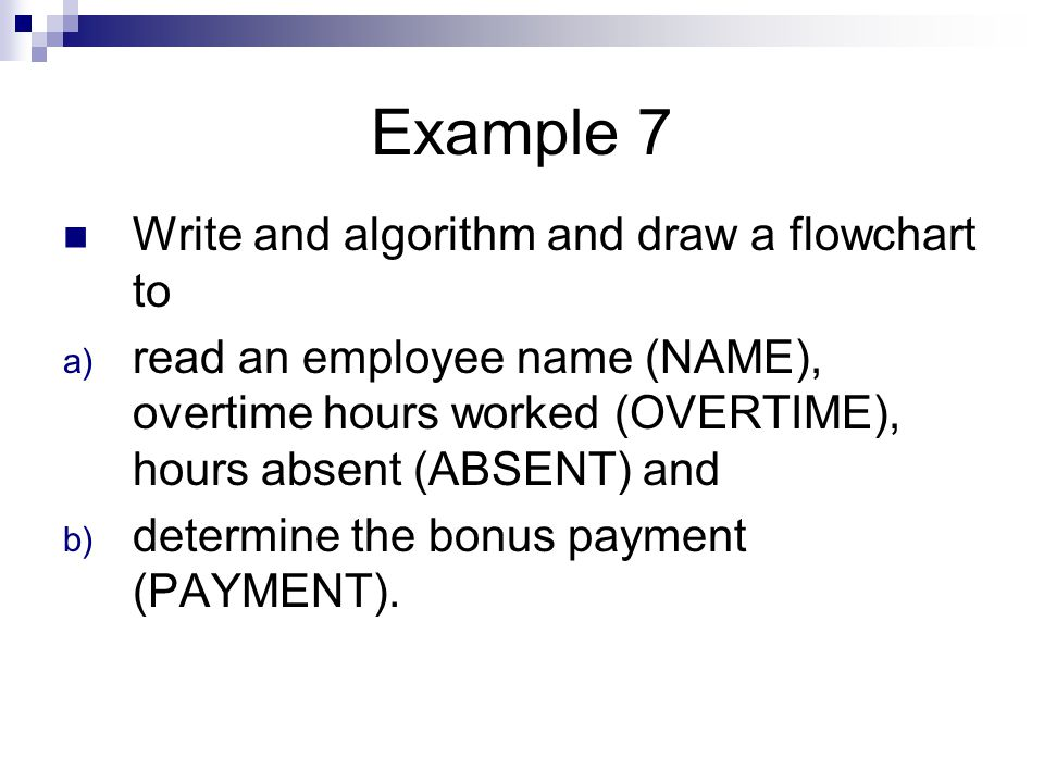Example 7 Write and algorithm and draw a flowchart to
