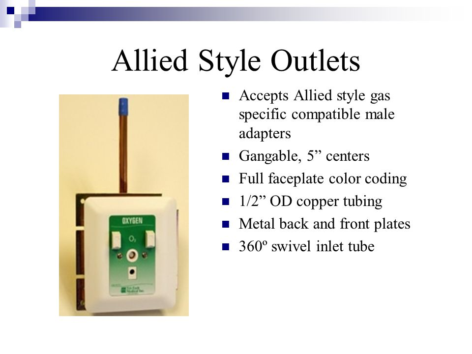 Allied Style Outlets Accepts Allied style gas specific compatible male adapters. Gangable, 5 centers.