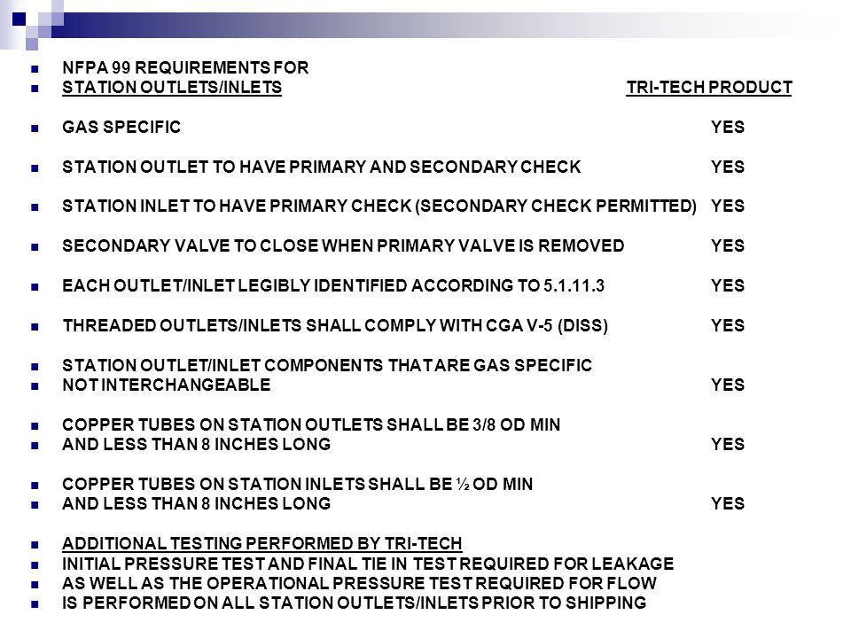 NFPA 99 REQUIREMENTS FOR STATION OUTLETS/INLETS TRI-TECH PRODUCT. GAS SPECIFIC YES.