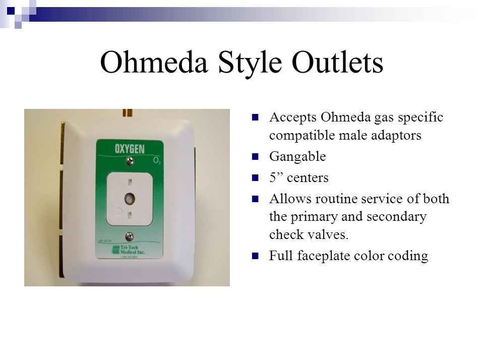 Ohmeda Style Outlets Accepts Ohmeda gas specific compatible male adaptors. Gangable. 5 centers.