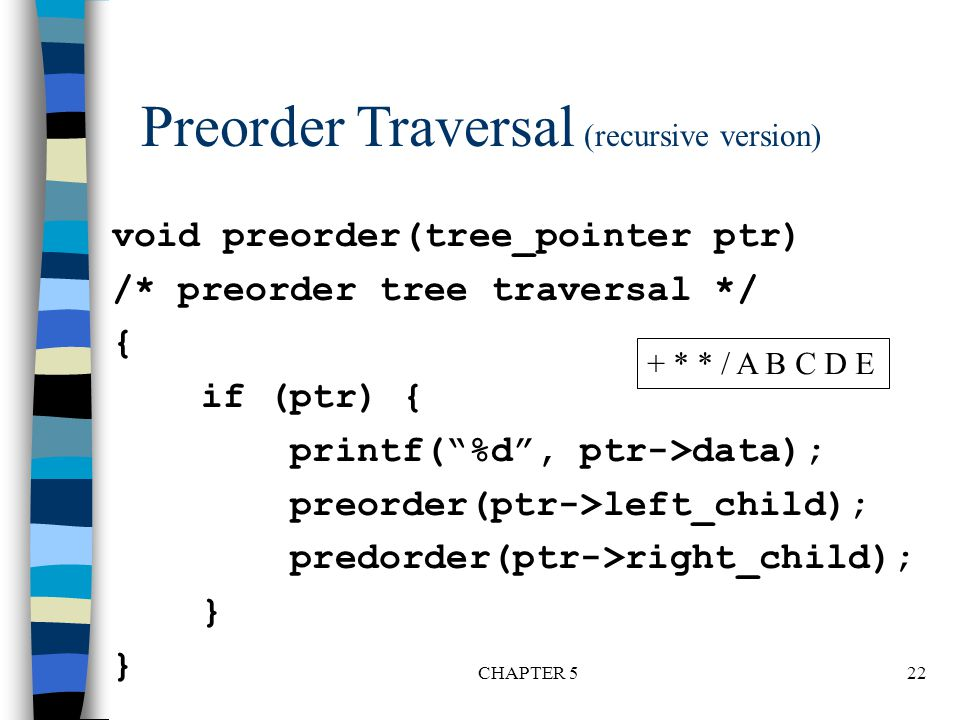 Preorder Traversal (recursive version)