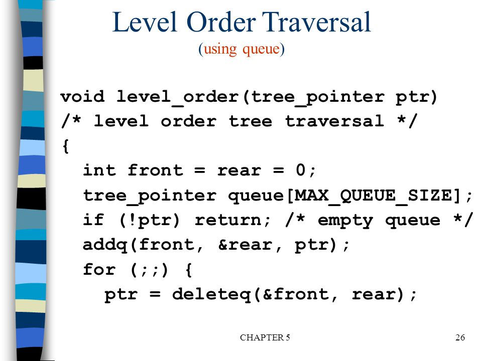 Level Order Traversal (using queue)
