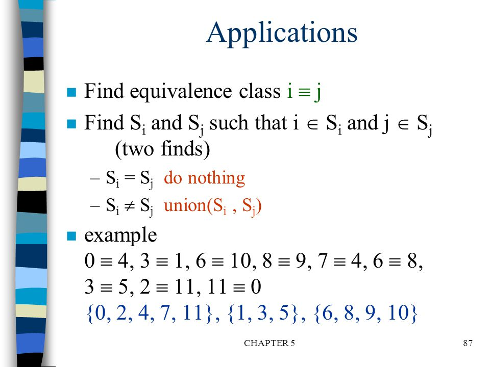 Applications Find equivalence class i  j