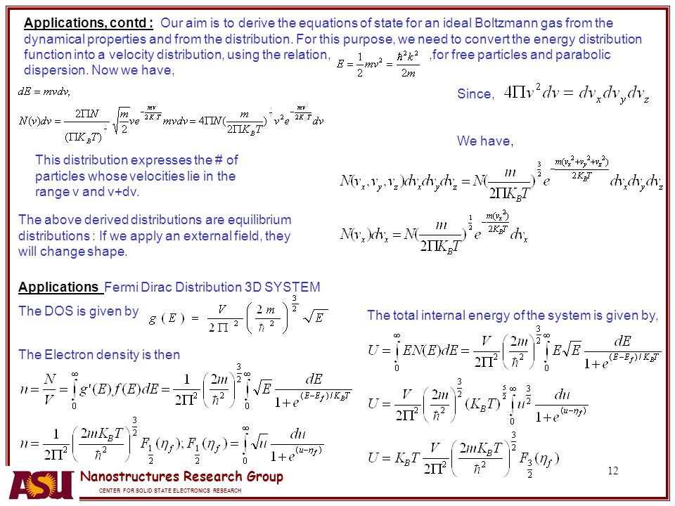 Applications, contd : Our aim is to derive the equations of state for an ideal Boltzmann gas from the dynamical properties and from the distribution. For this purpose, we need to convert the energy distribution function into a velocity distribution, using the relation, ,for free particles and parabolic dispersion. Now we have,