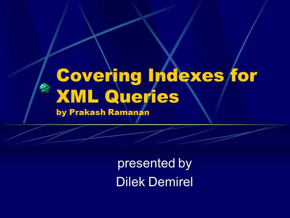 Covering Indexes for XML Queries by Prakash Ramanan