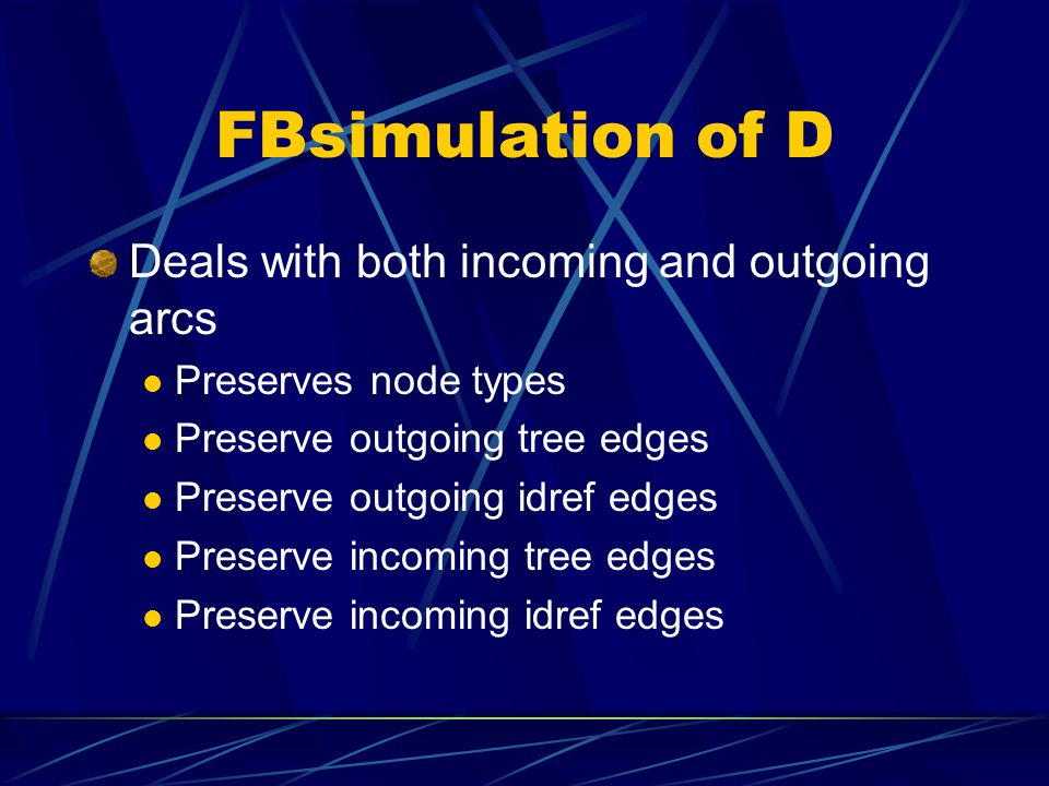 FBsimulation of D Deals with both incoming and outgoing arcs