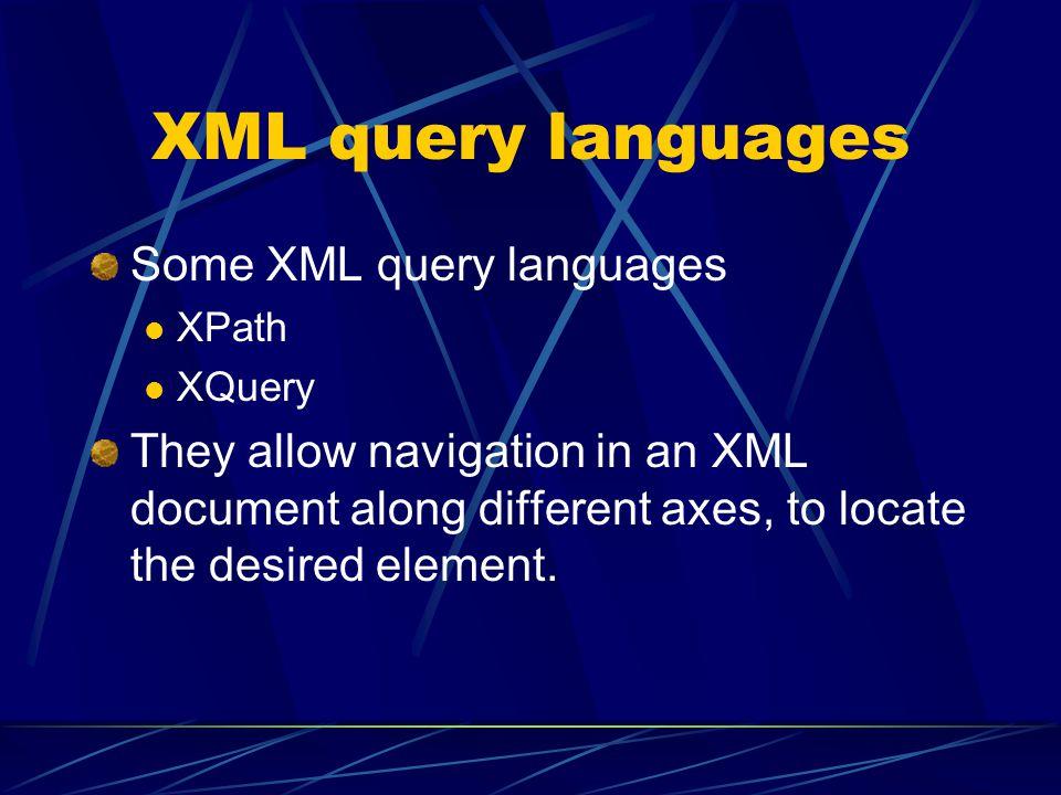 XML query languages Some XML query languages