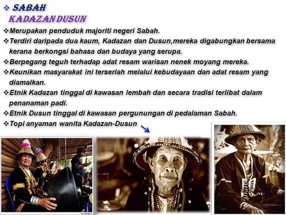 SABAH Kadazan Dusun Merupakan penduduk majoriti negeri Sabah.