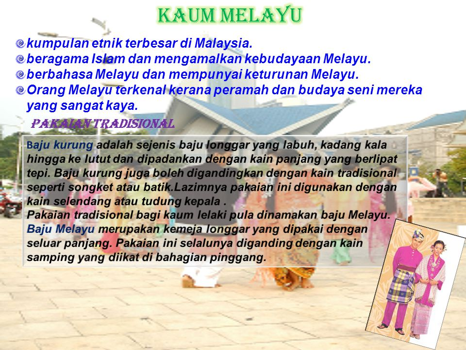 Kaum Melayu kumpulan etnik terbesar di Malaysia.