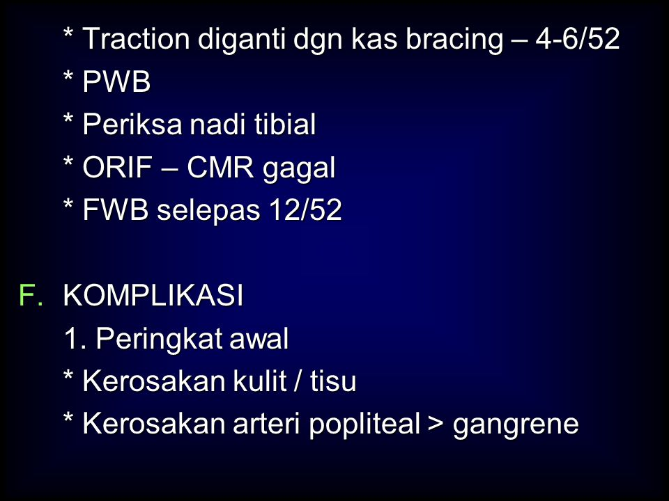 * Traction diganti dgn kas bracing – 4-6/52