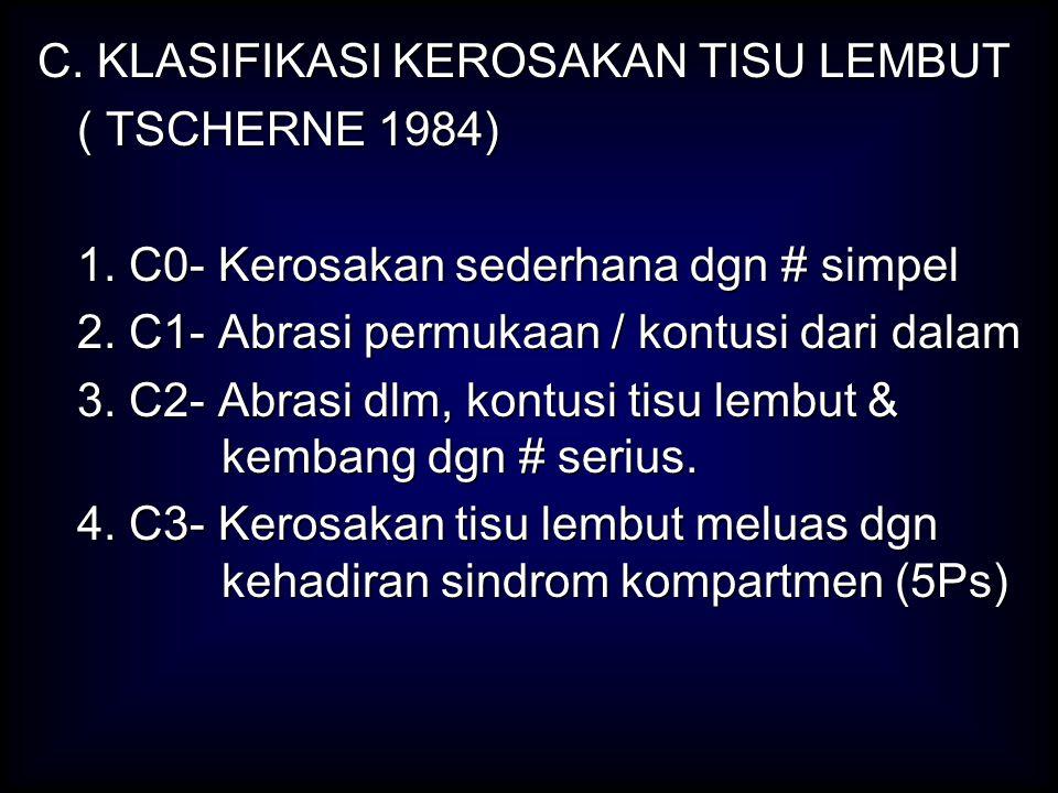 C. KLASIFIKASI KEROSAKAN TISU LEMBUT