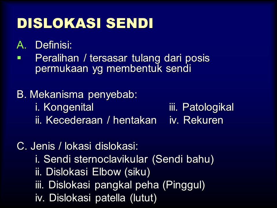 DISLOKASI SENDI Definisi: