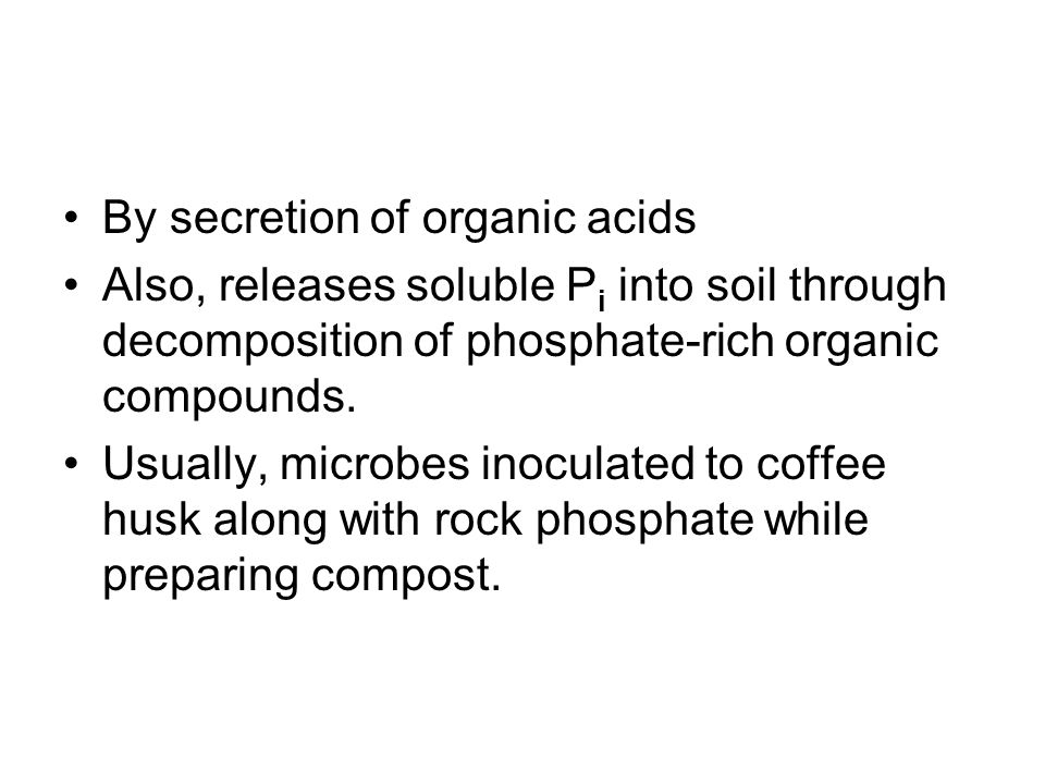 By secretion of organic acids