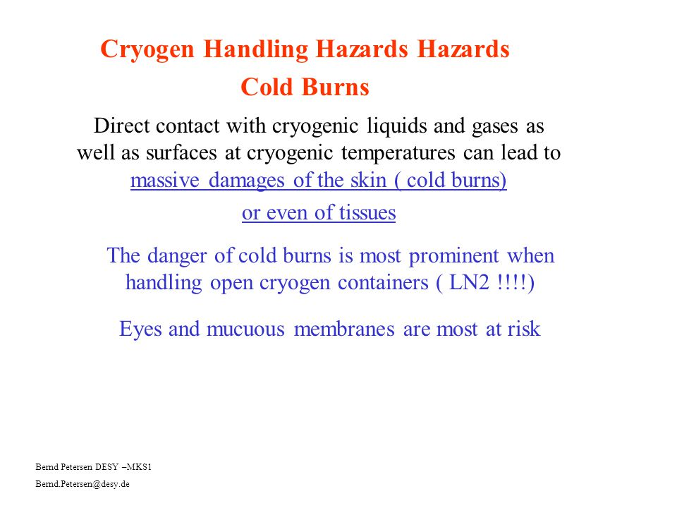 Cryogen Handling Hazards Hazards Cold Burns