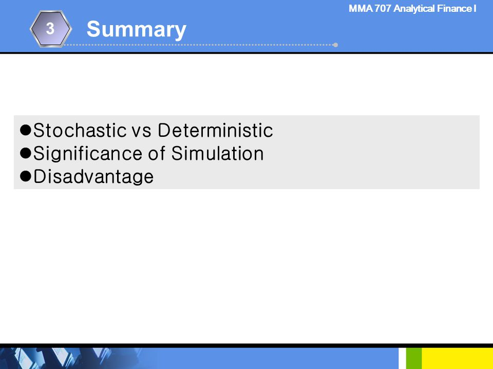 Summary Stochastic vs Deterministic Significance of Simulation