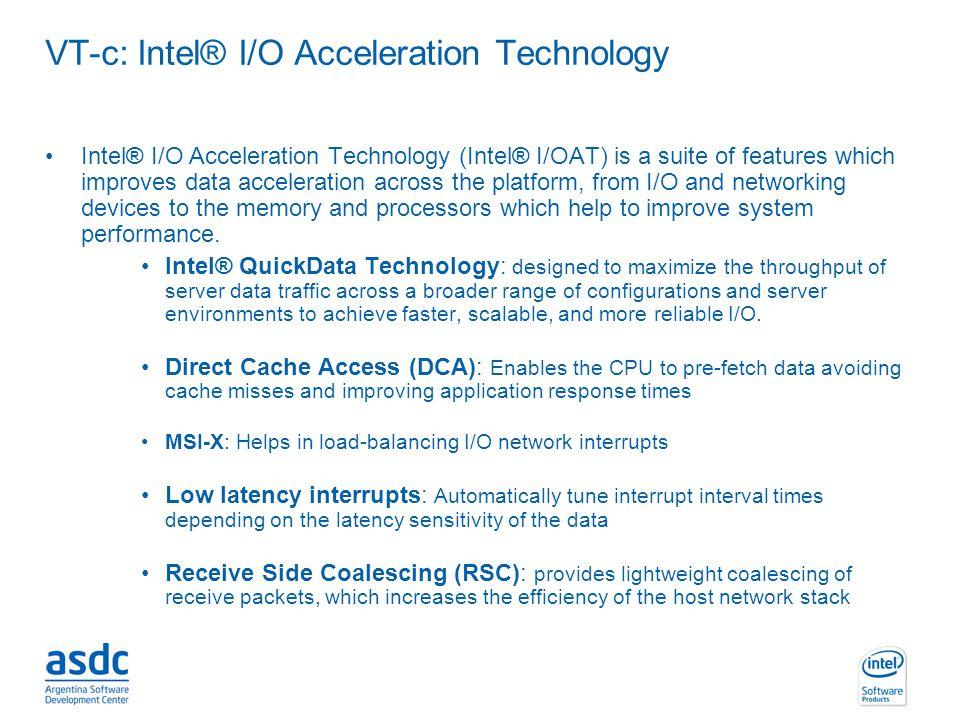 VT-c: Intel® I/O Acceleration Technology