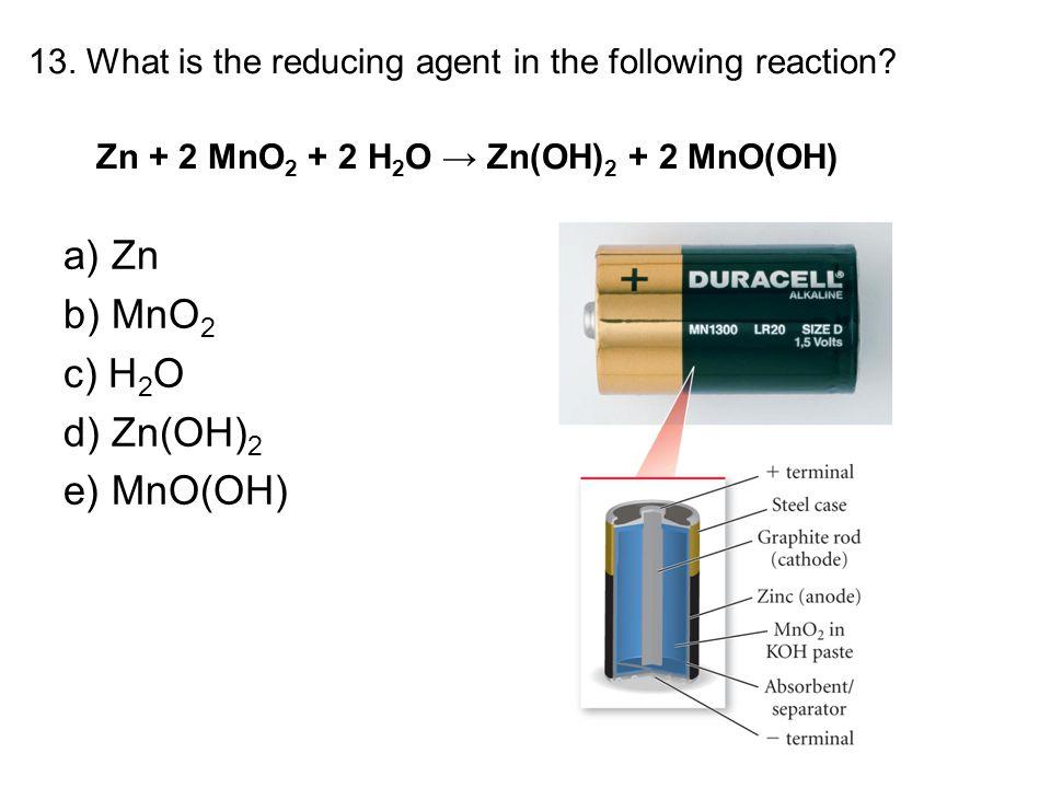 a) Zn b) MnO2 c) H2O d) Zn(OH)2 e) MnO(OH)