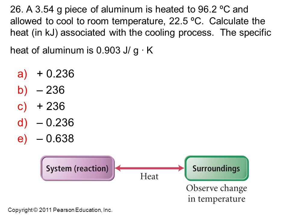 26. A 3. 54 g piece of aluminum is heated to 96