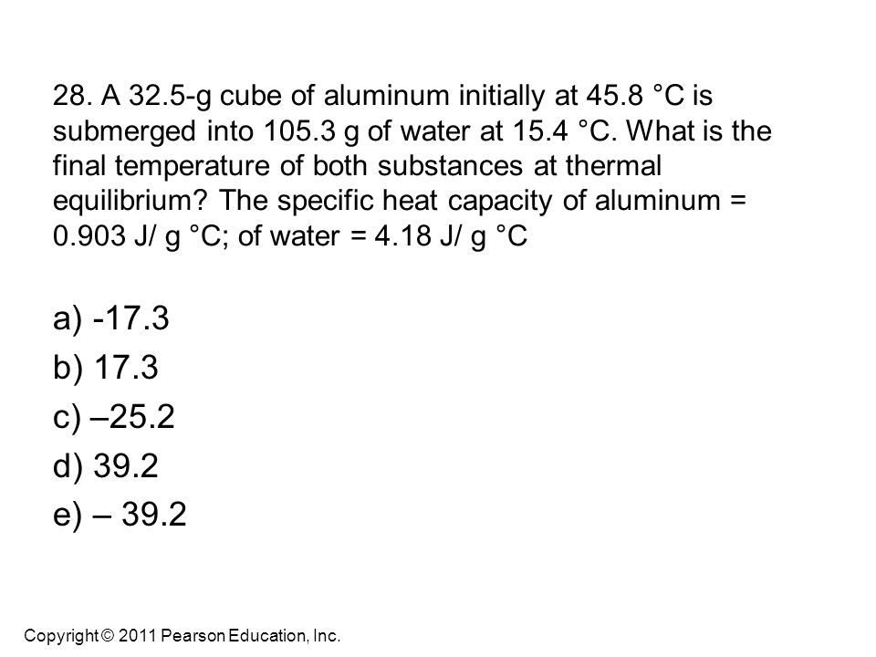 28. A 32. 5-g cube of aluminum initially at 45