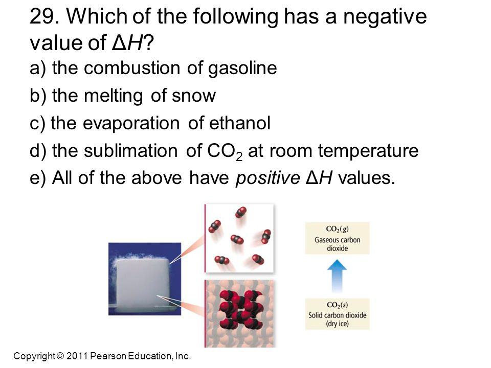 29. Which of the following has a negative value of ΔH