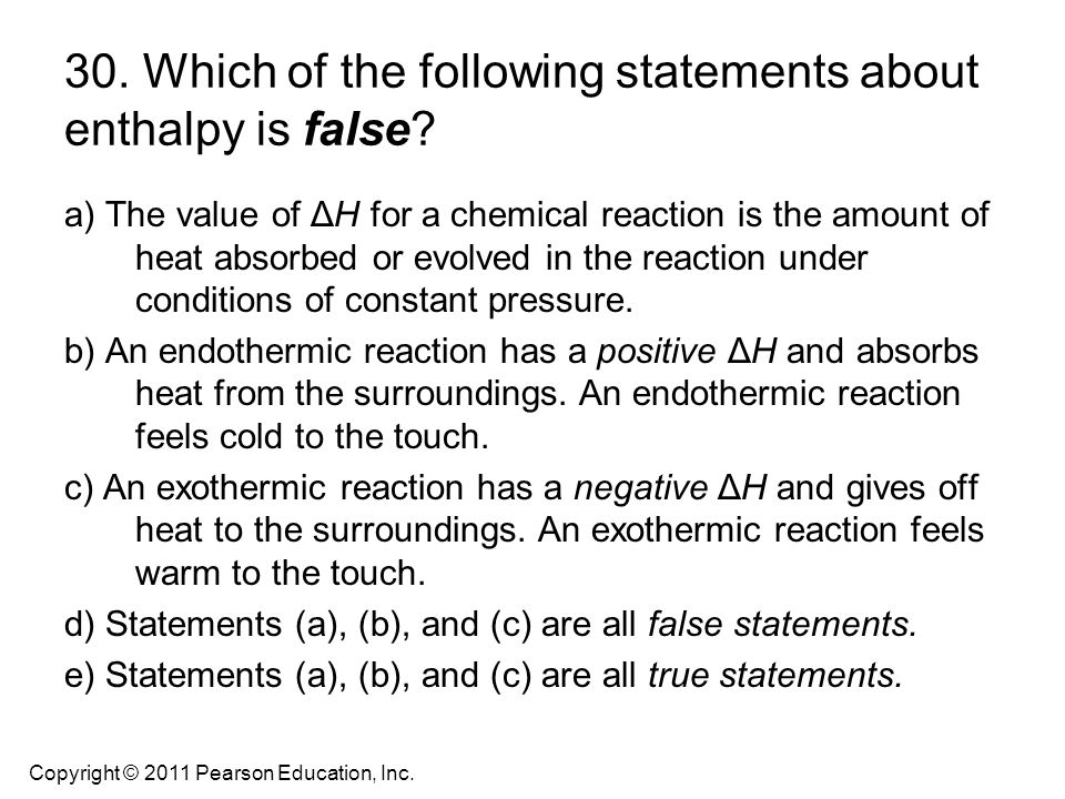 30. Which of the following statements about enthalpy is false