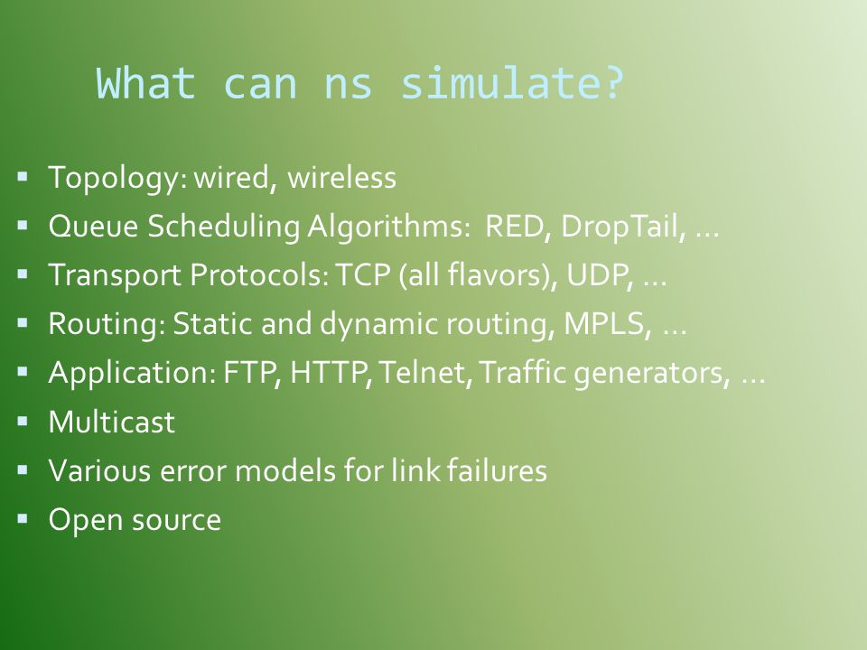 What can ns simulate Topology: wired, wireless