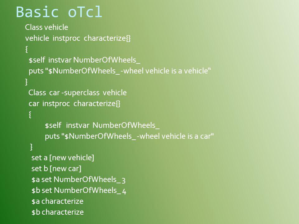 Basic oTcl Class vehicle vehicle instproc characterize{} {