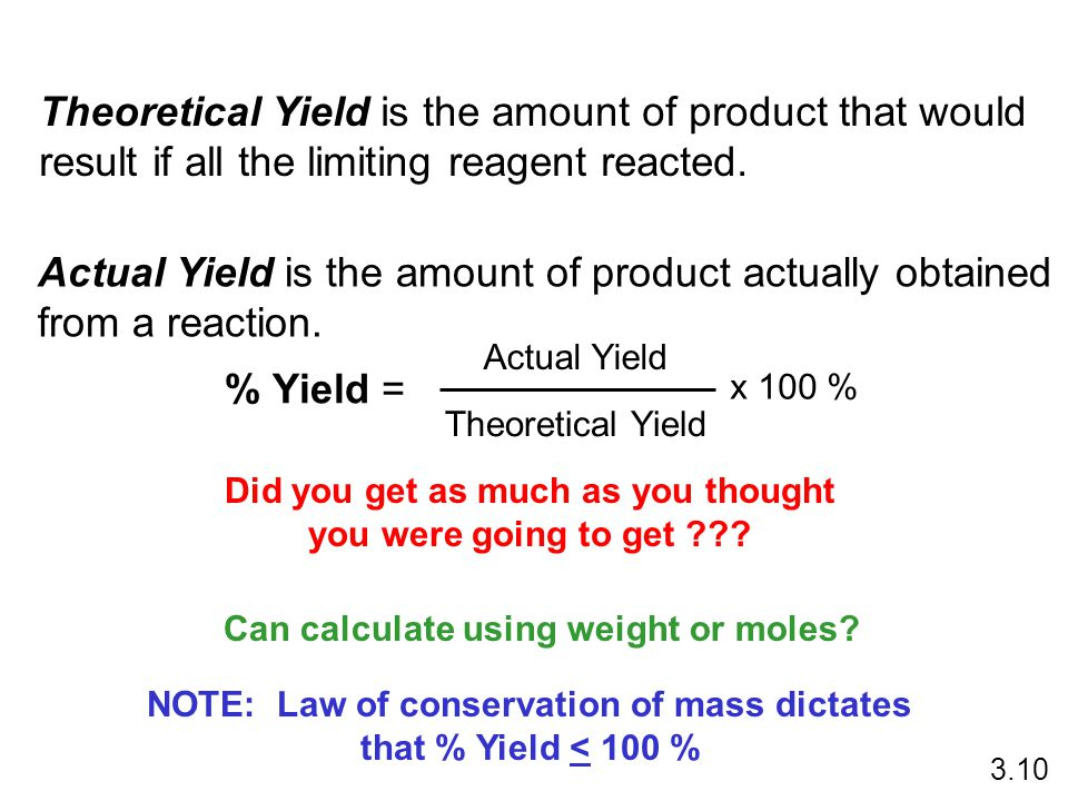 Theoretical Yield is the amount of product that would