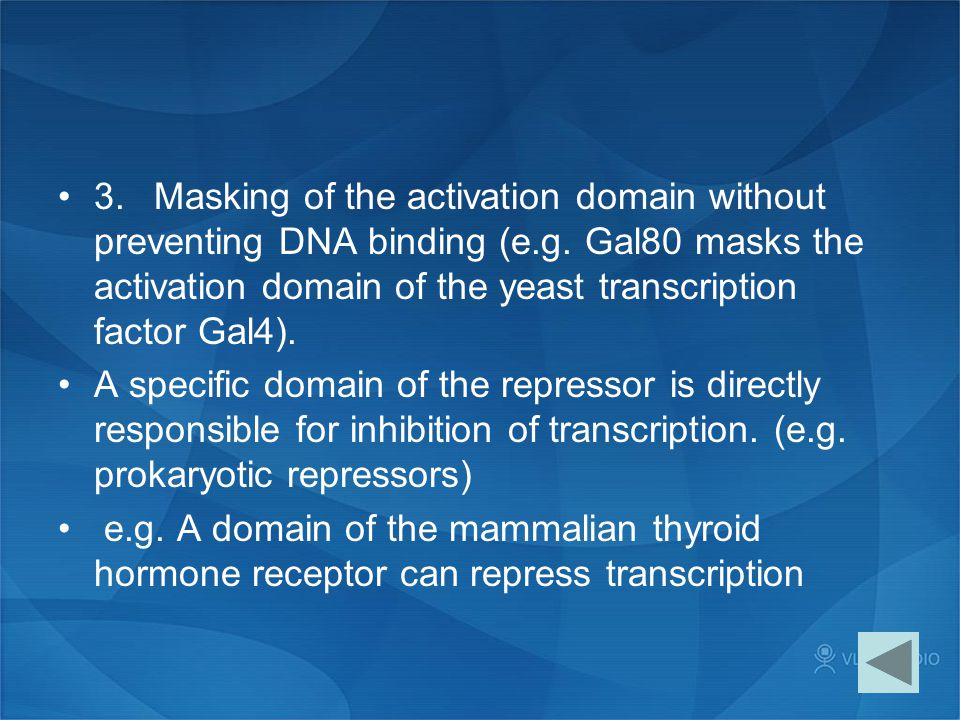3. Masking of the activation domain without preventing DNA binding (e
