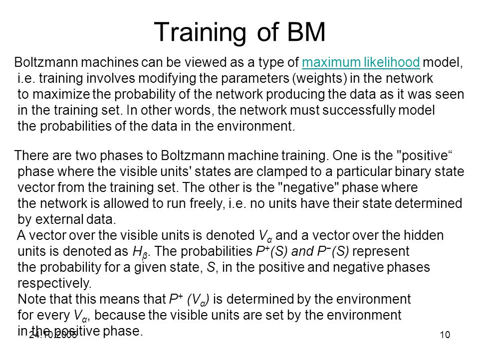 Training of BM Boltzmann machines can be viewed as a type of maximum likelihood model,