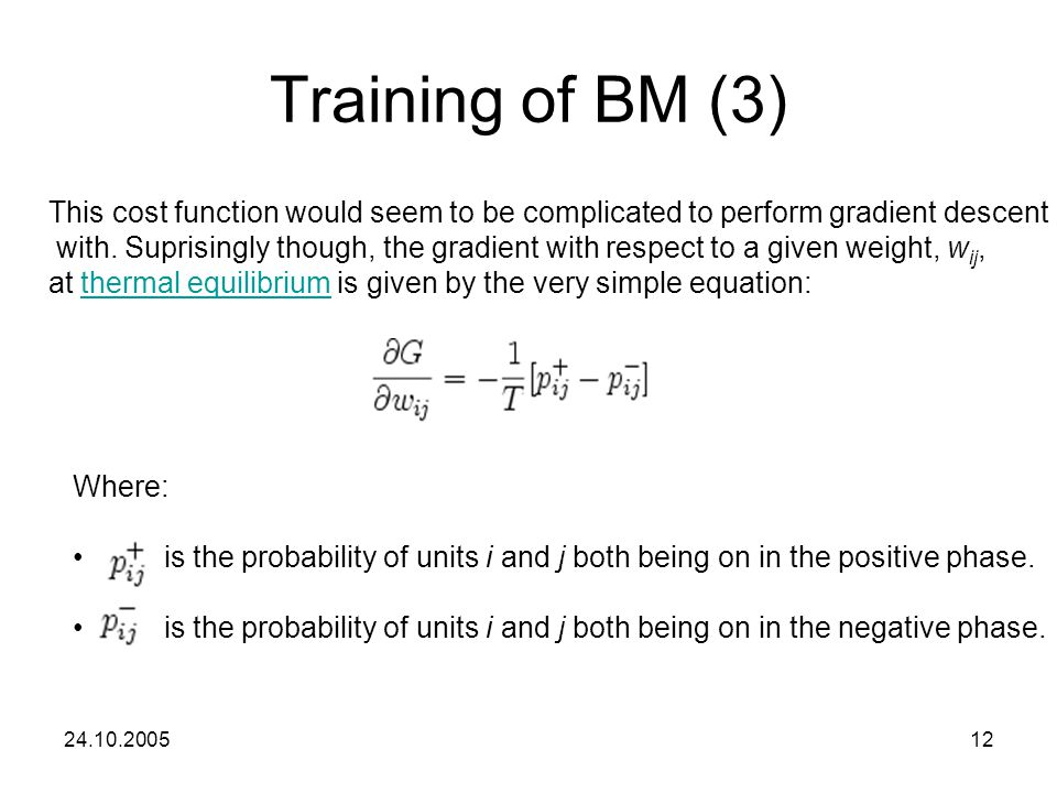 Training of BM (3) This cost function would seem to be complicated to perform gradient descent.