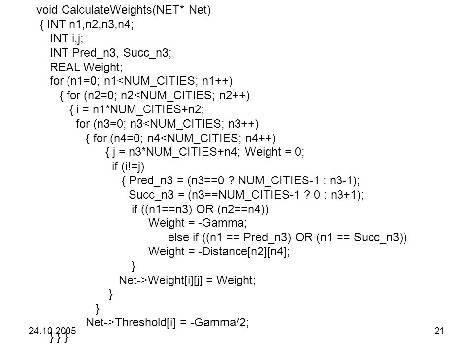 void CalculateWeights(NET* Net) { INT n1,n2,n3,n4; INT i,j;