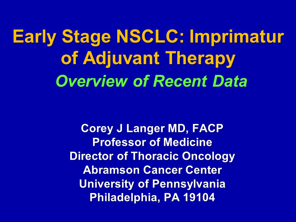 Early Stage NSCLC: Imprimatur of Adjuvant Therapy