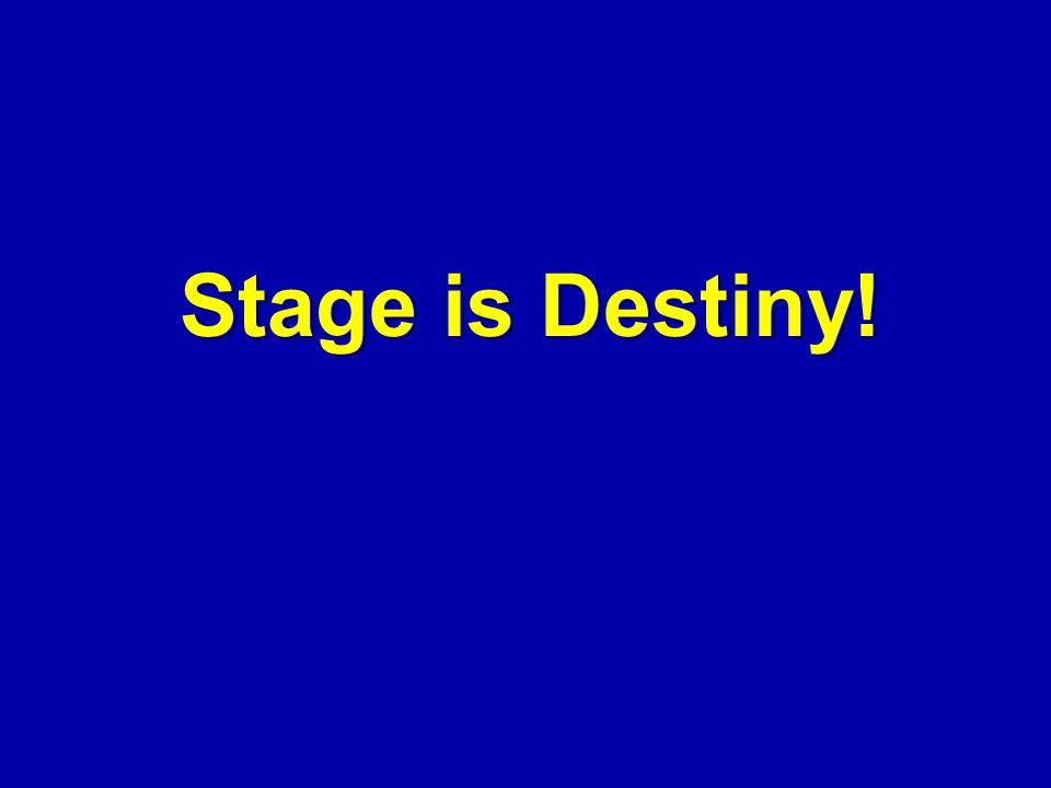 Stage is Destiny!