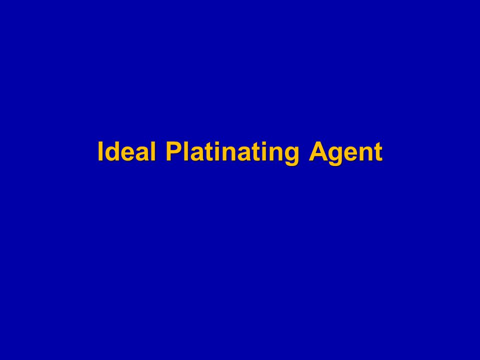 Ideal Platinating Agent