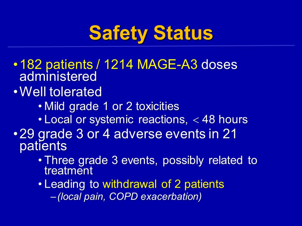 Safety Status 182 patients / 1214 MAGE-A3 doses administered