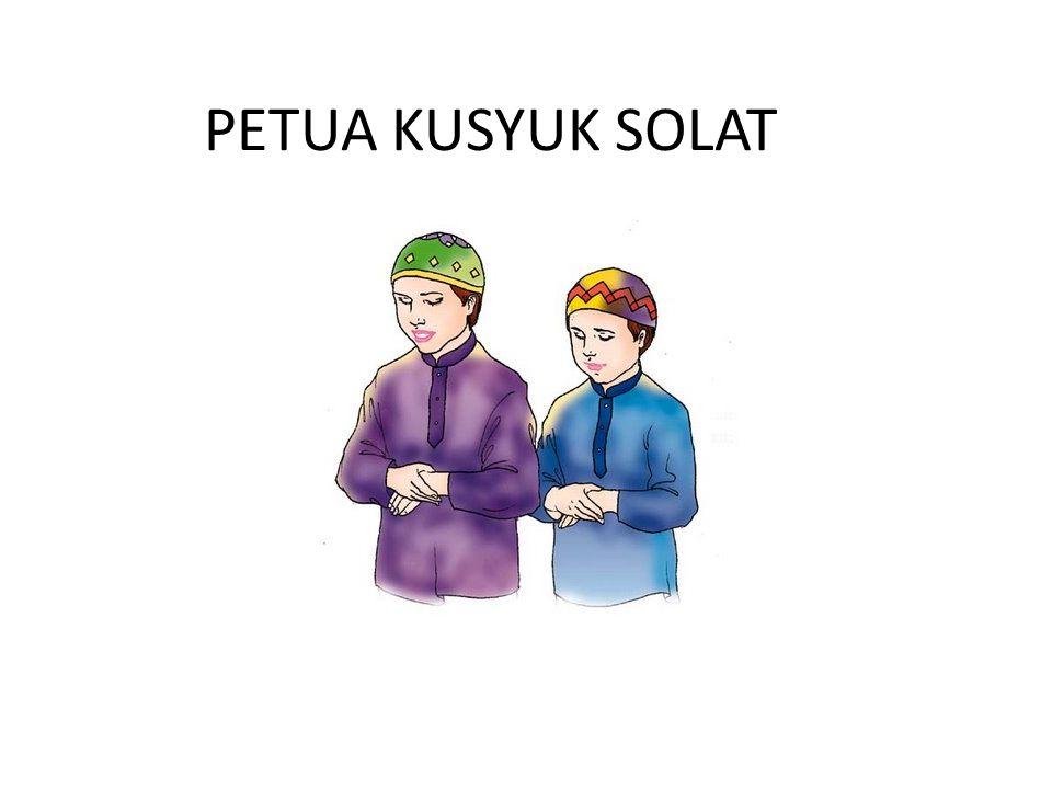 PETUA KUSYUK SOLAT