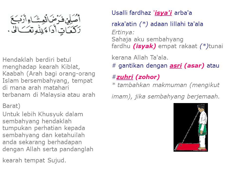 Usalli fardhaz isya i arba a raka atin (*) adaan lillahi ta ala
