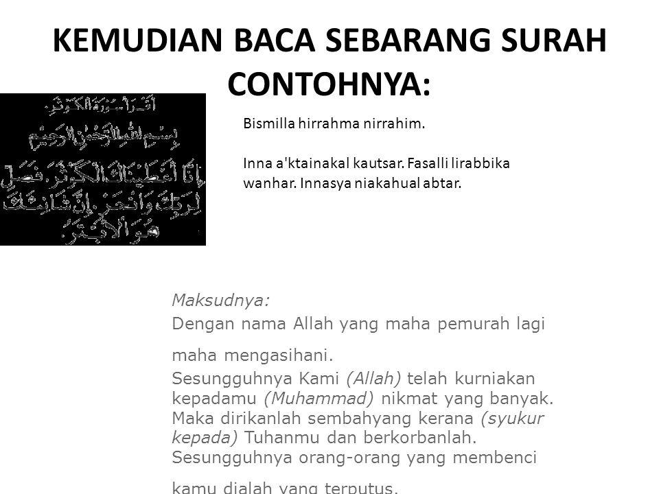 KEMUDIAN BACA SEBARANG SURAH CONTOHNYA: