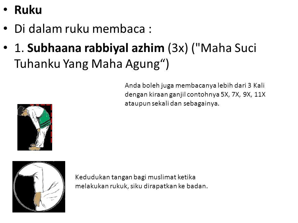 1. Subhaana rabbiyal azhim (3x) ( Maha Suci Tuhanku Yang Maha Agung )