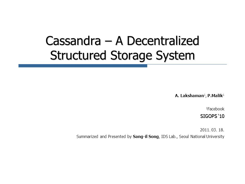 Cassandra – A Decentralized Structured Storage System